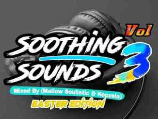 Mellow Soulistic & Kopzela – Soothing Sounds Vol 3 Mix