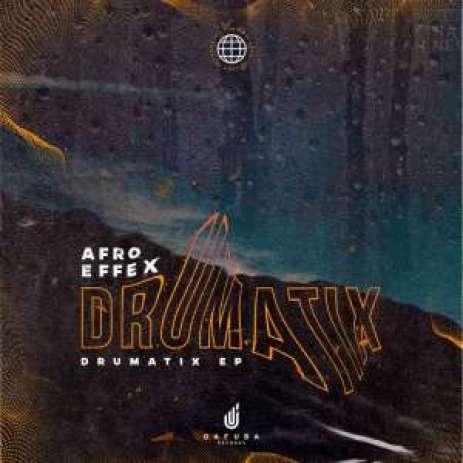 EP: Afro Effex – Drumatix