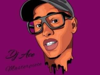 EP: Dj Ace – Masterpiece