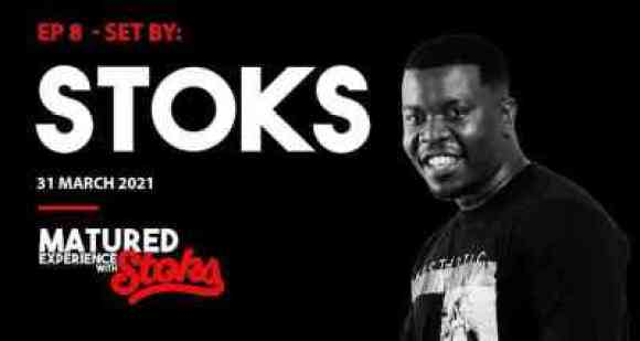 Dj Stoks – Matured Experience With Stoks Episode 8 Mix