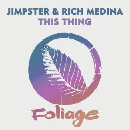 Jimpster & Rich Medina – This Thing