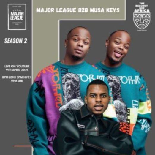 Major League & Musa Keys – Amapiano Live Balcony Mix Africa B2B (S2 EP12)