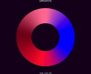 EP: Mpeshnyk – The Lies