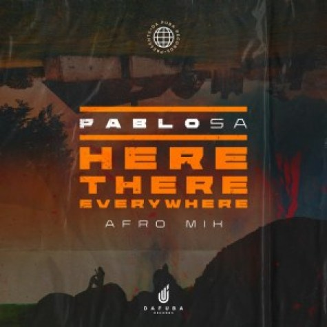 PabloSA – Here, There, Everywhere (Afro Mix)