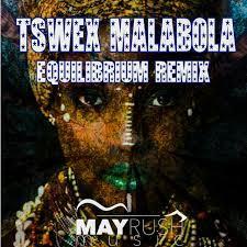 Tswex Malabola – Equilibrium (Tswex Malabola 2021 Remix)