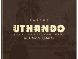 Darque – Uthando (Shimza Remix) Ft. Zakes Bantwini Download Mp3