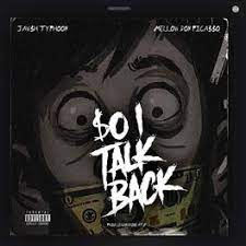 Jawsh Typhoon – So I Talk Back Ft. Mellow Don Picasso