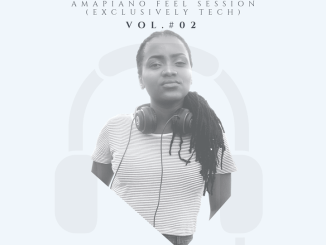Milliedee – Amapiano Feel Session Vol. 02 (Exclusively tech)
