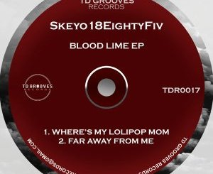 EP: Skeyo18EightyFiv – Blood Lime