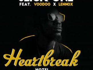 Slick-One – Heartbreak Hotel Ft. Voodoo & Lennox