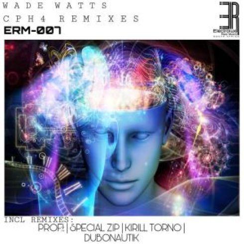 EP: Wade Watts – CPH4 Remixes
