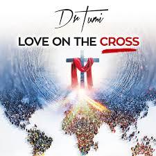 Dr Tumi, Love On he Cross, download ,zip, zippyshare, fakaza, EP, datafilehost, album, Gospel Music, Christian Music, Christian Songs