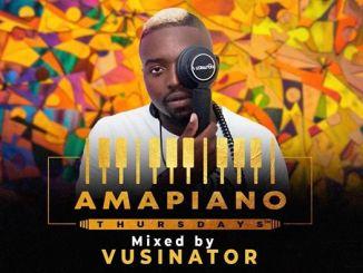 Vusinator, Amapiano, Thursdays, Mix,mp3, download, datafilehost, fakaza, DJ Mix