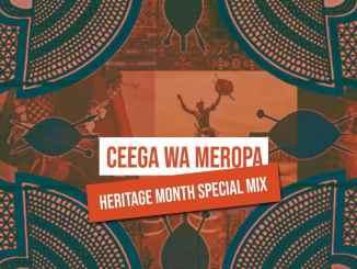Ceega, Wa Meropa, Heritage, Month, Special, Mix, mp3, download, datafilehost, fakaza, DJ Mix