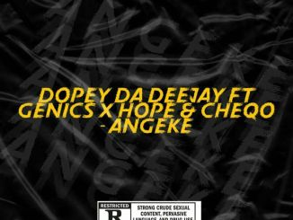 Dopey, Da Deejay, Angeke, (Vocal Mix), Genics, Hope, CheQo, mp3, download, datafilehost, fakaza, DJ Mix