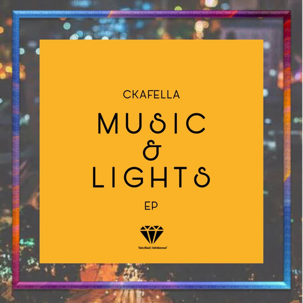 EP: DJ Ckafella – Music & Lights