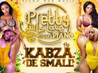 Kabza De Small, Pretty Girls Love Amapiano, download ,zip, zippyshare, fakaza, EP, Amapiano, Amapiano 2019, Amapiano Mix, Amapiano Music