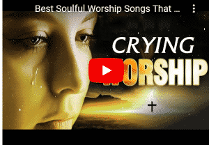 Best Soulful Worship Songs 2020, video, mp3, download, datafilehost, toxicwap, fakaza