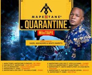Dj Mapentane, Quarantine mixtape, mp3, download, datafilehost, toxicwap, fakaza