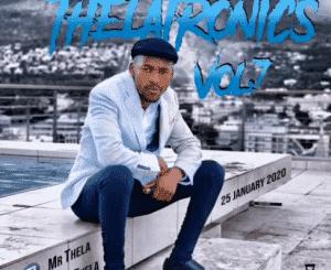 Mr Thela, Thelatronics Vol, 7, mp3, download, datafilehost, fakaza, DJ Mix