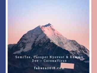 Semi Tee, Cassper Nyovest, Kammu Dee, CoronaVirus, mp3, download, datafilehost, fakaza, DJ Mix