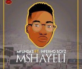 Mfundas, Mshayeli, Inferno Boyz, mp3, download, datafilehost, toxicwap, fakaza