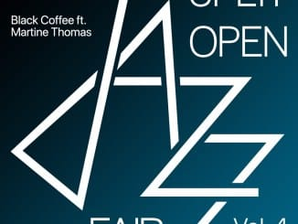 Black Coffee, Split Open Jazz Fair 2019 Vol. 4, Martine Thomas, download ,zip, zippyshare, fakaza, EP, datafilehost, album