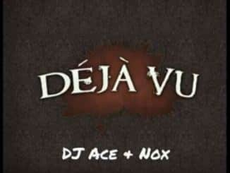 DJ Ace, Nox, Deja Vu (Afro Tech), mp3, download, datafilehost, toxicwap, fakaza