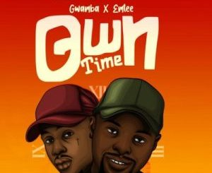 Gwamba, Own Time, Emtee, mp3, download, datafilehost, toxicwap, fakaza