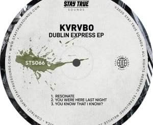 KVRVBO, Dublin Express, download ,zip, zippyshare, fakaza, EP, datafilehost, album
