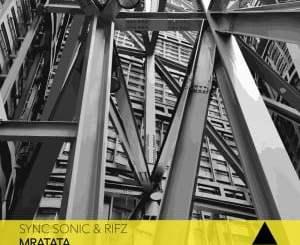 Sync Sonic, Rifz, Mratata (Afro Mix), mp3, download, datafilehost, toxicwap, fakaza