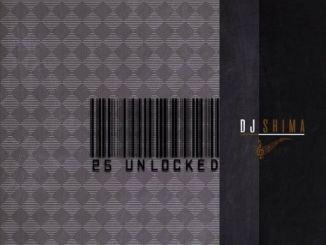 Dj Shima, 25 Unlocked, download ,zip, zippyshare, fakaza, EP, datafilehost, album