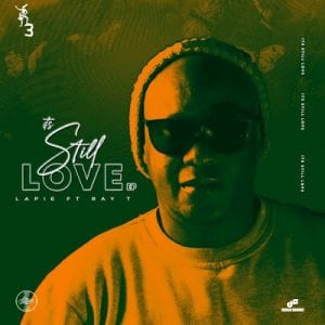 EP: Lapie ft. Ray T – It's Still Love