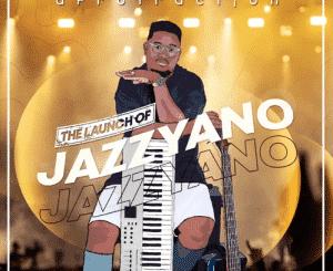Afrotraction, The Launch of JazzYano, download, zip, zippyshare, fakaza, EP, datafilehost, album, House Music, Amapinao, Amapiano 2020, Amapiano Mix, Amapiano Music