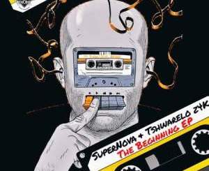 Super Nova, Tshwarelo Z4K, The Beginning, download, zip, zippyshare, fakaza, EP, datafilehost, album, House Music, Amapinao, Amapiano 2020, Amapiano Mix, Amapiano Music