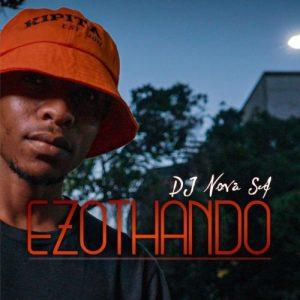 EP: DJ Nova SA – Ezothando