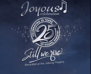 Joyous Celebration, Joyous Celebration 25, Still We Rise: Live At The Joburg Theatre (Live), download ,zip, zippyshare, fakaza, EP, datafilehost, album, Gospel Songs, Gospel, Gospel Music, Christian Music, Christian Songs