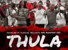 Download mp3: Touchline Thula ft. Blaklez, Yallunder & Bongane Sax mp3 download