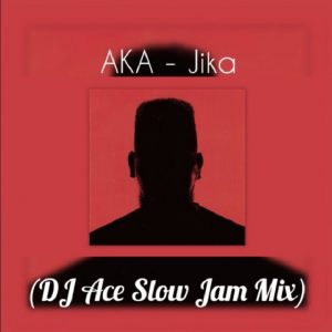Download mp3: AKA Jika DJ Ace Slow Jam Mix mp3 fakaza amapiano gqom 2018 2019 musicownload