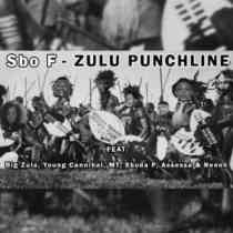 Download mp3: Sbo F Zulu Punchline ft Big Zulu, Young Cannibal, MT, Sbuda P, Assessa & Neneh fakaza amapiano gqom 2018 2019 music mp3 download