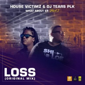 Download mp3: House Victimz & DJ Tears PLK Loss (Original Mix) mp3 download