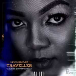 Download mp3: Lizwi & DeMajor Traveller Remix Pack  fakaza 2018 2019 com music gqom amapiano afrohouse mp3 download