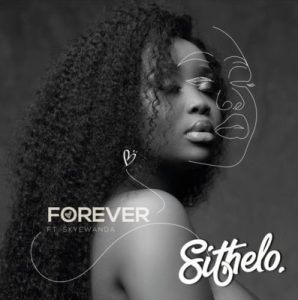 Download mp3: Sithelo ft Skye Wanda Forever fakaza 2018 2019 com music gqom amapiano afrohouse mp3 download