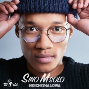 Download mp3: Sino Msolo Ndikhetha Lowa fakaza 2018 2019 com music gqom amapiano afrohouse mp3 download