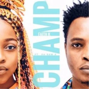 Download mp3: Faith K ft pH Raw X Champ fakaza 2018 2019 com music gqom amapiano afrohouse mp3 download