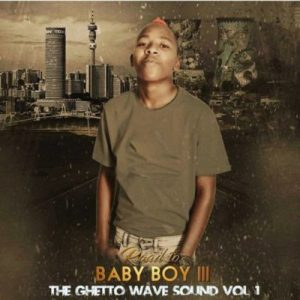 Download mp3: Vigro Deep The Ghetto Wave Vol 1 (Road to Baby Boy III) fakaza 2018 2019 com music gqom amapiano afrohouse mp3 download