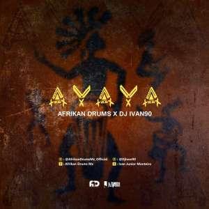 Afrikan Drums x Ivan 90 – AYAYA (Original Mix)-fakazahiphop