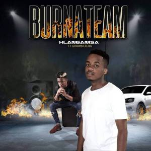 BurnaTeam feat. ShowKillers – Hlanganisa [MP3]