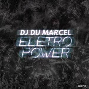DJ Dú Marcel – Eletro Power EP-fakazahiphop