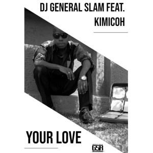 DJ General Slam, Kimicoh – Your Love (Instrumental Mix)-fakazahiphop